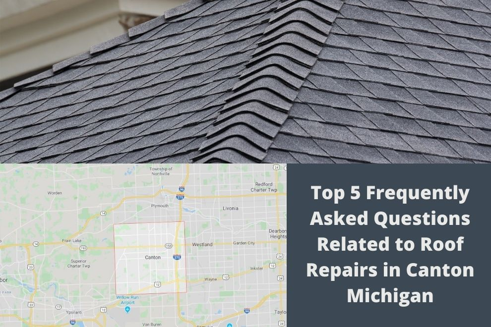Top 5 Frequently Asked Questions Related to Roof Repairs in Canton Michigan