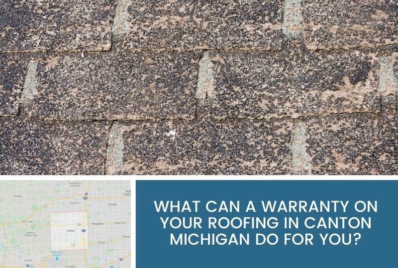 What Can a Warranty on your Roofing in Canton Michigan Do For You?