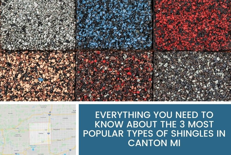 Everything You Need to Know about the 3 Most Popular Types of Shingles in Canton MI