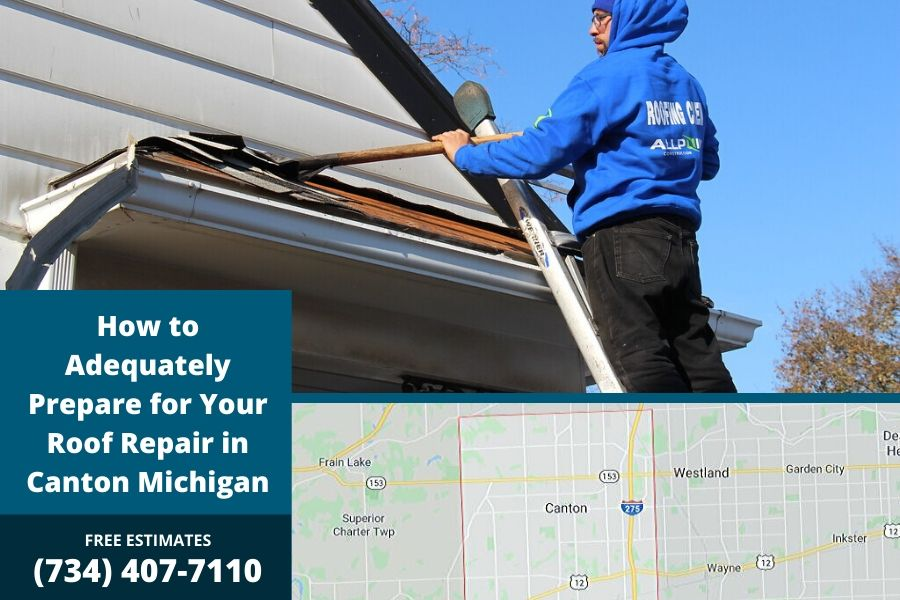How to Adequately Prepare for Your Roof Repair in Canton Michigan