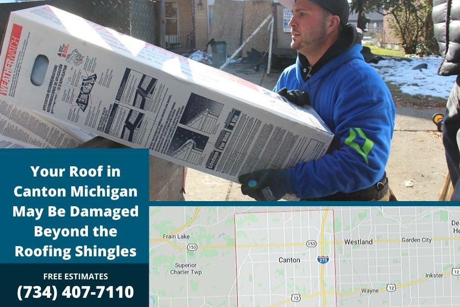 Your Roof in Canton Michigan May Be Damaged Beyond the Roofing Shingles