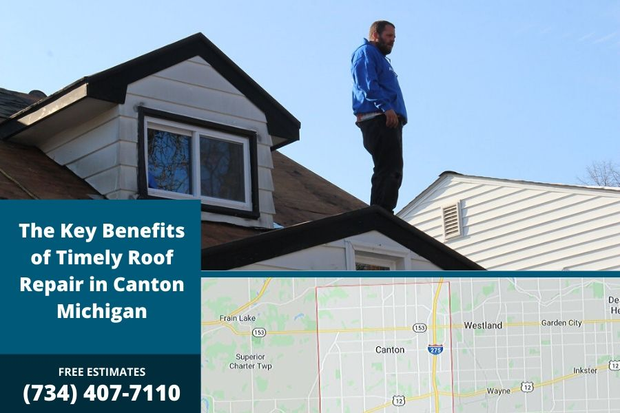 The Key Benefits of Timely Roof Repair in Canton Michigan