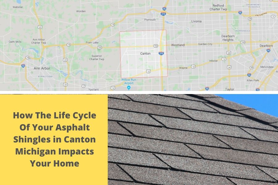 How The Life Cycle Of Your Asphalt Shingles in Canton Michigan Impacts Your Home