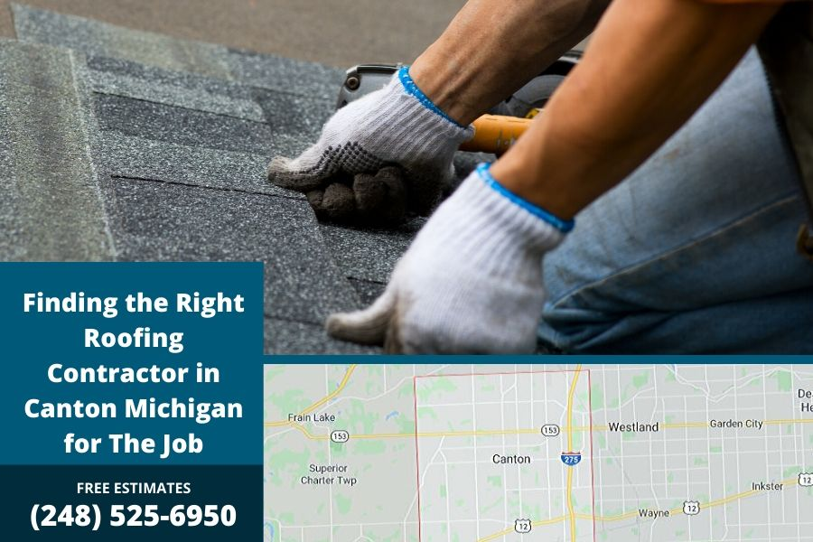 Finding the Right Roofing Contractor in Canton Michigan for The Job